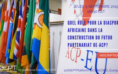 À VOS AGENDAS: QUEL RÔLE POUR LA DIASPORA AFRICAINE DANS LA CONSTRUCTION DU FUTUR PARTENARIAT UE-ACP? PERSPECTIVES DE L'APRÈS-COTONOU ET DE LA STRATÉGIE COMMUNE AFRIQUE-UE